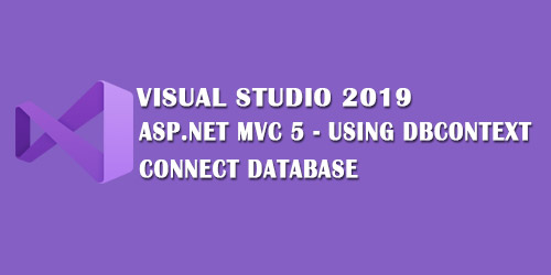 ASP.NET MVC 5 Using DBContext Connect Database