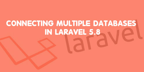 Connecting Multiple Databases in Laravel 5.8