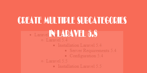 Create Multiple Subcategories in Laravel 5.8