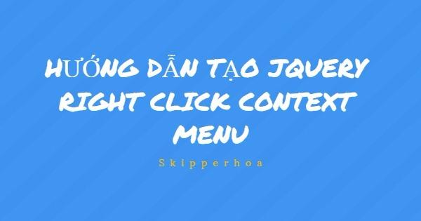 Hướng dẫn tạo jQuery right click context menu