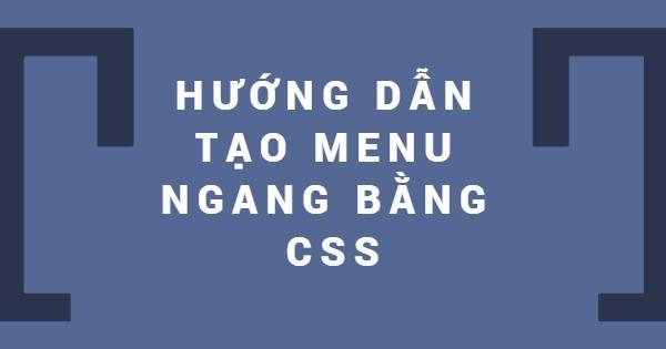 Hướng dẫn tạo Menu Ngang bằng CSS