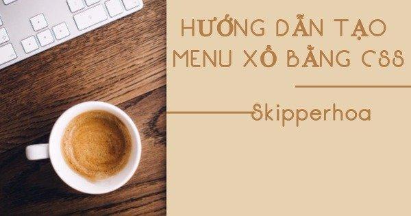 Hướng dẫn tạo menu xổ bằng CSS
