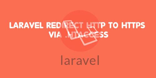 Laravel Redirect HTTP to HTTPS via .htaccess