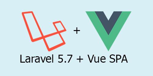 Laravel 5.7 + Vue SPA