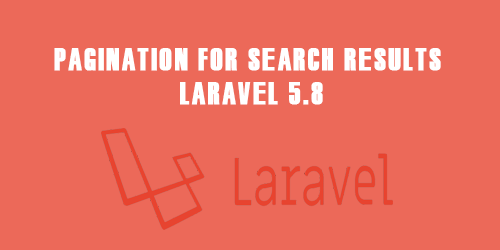 Pagination for search results laravel 5.8