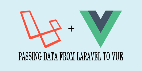 Passing data from Laravel to Vue