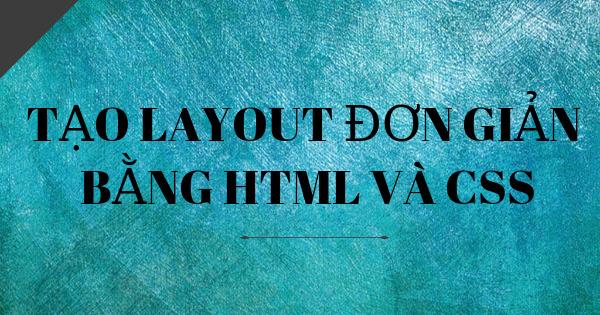 Tạo Layout đơn giản với DIV và CSS