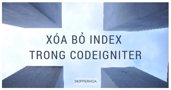 Xóa bỏ index trong CodeIgniter